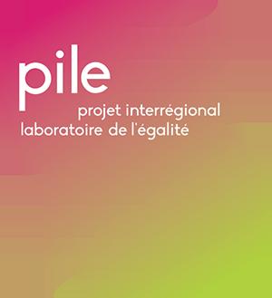 Projet Interrégional Laboratoire de l'Egalité – PILE